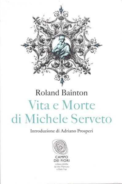 Vita e morte di Michele Serveto (Brossura)