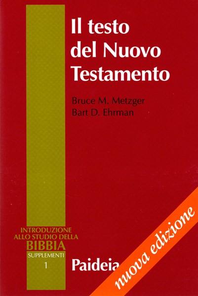 Il testo del Nuovo Testamento - Nuova edizione interamente rifatta (Brossura)