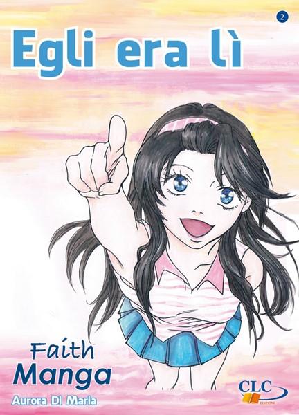 Egli era lì - Fumetto Manga per Adolescenti (Brossura)