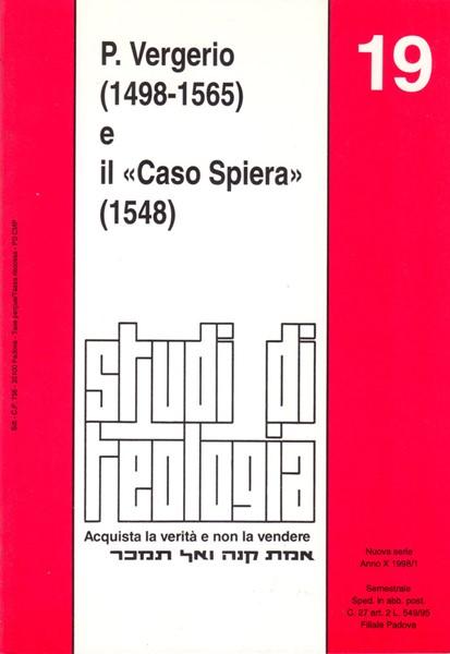 P. Vergerio (1498-1565) e il «Caso Spiera» (1548) (Studi di teologia n° 19) (Brossura)