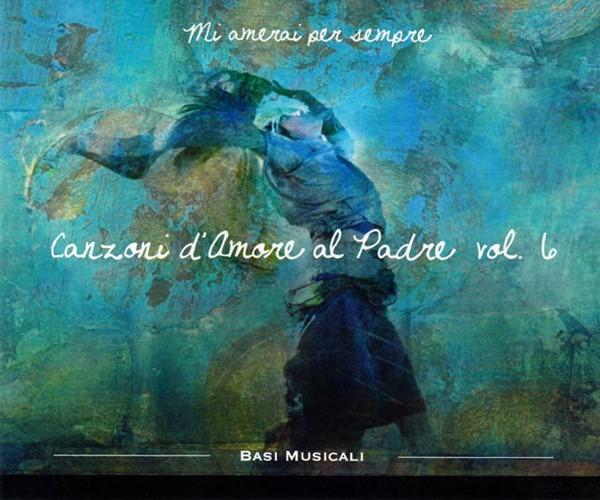 Canzoni d'amore al Padre vol. 6 - Basi Musicali Audio [CD]