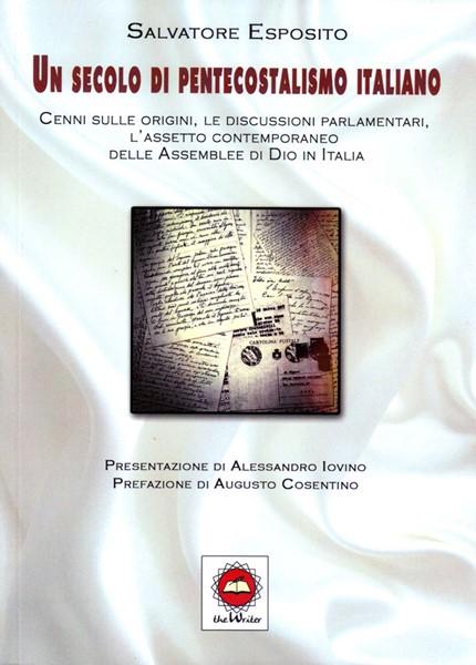 Un secolo di pentecostalismo italiano (Brossura)