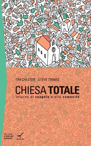 Chiesa totale: intorno al Vangelo e alla comunità (Brossura)
