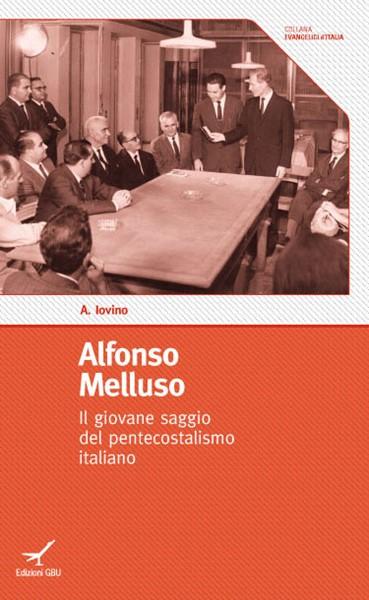Alfonso Melluso. Il giovane saggio del pentecostalismo italiano (Brossura)