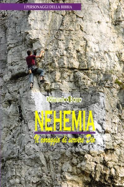 Nehemia il coraggio di servire Dio (Brossura)
