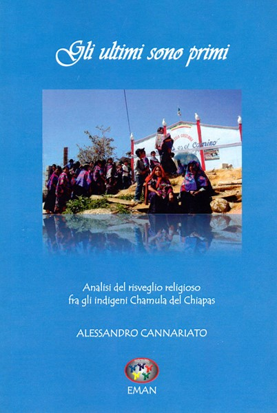 Gli ultimi sono primi. Analisi del risveglio religioso fra gli indigeni Chamula del Chiapas (Brossura)