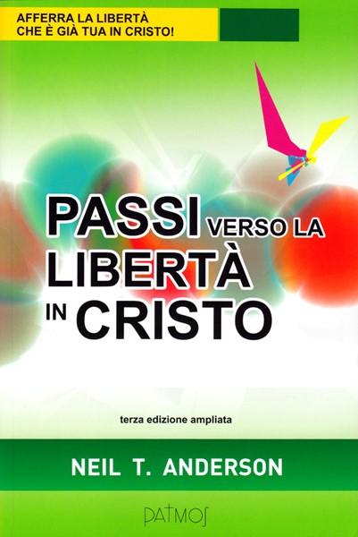 Passi verso la libertà in Cristo - Terza edizione ampliata (Brossura)