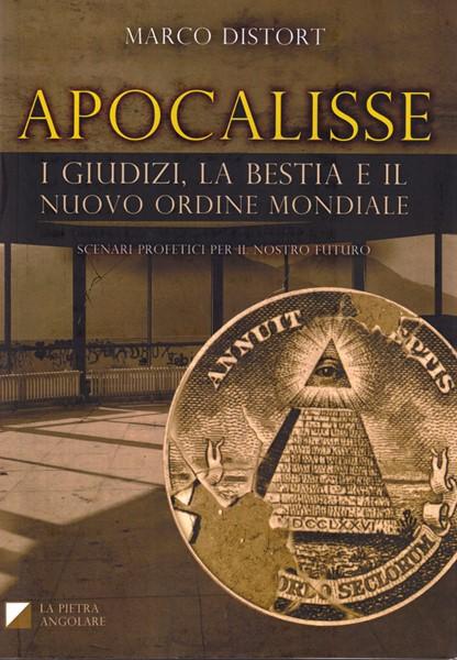 Apocalisse - Il libro che aiuta a capire i segni dei tempi - Nuova edizione aggiornata (Brossura)