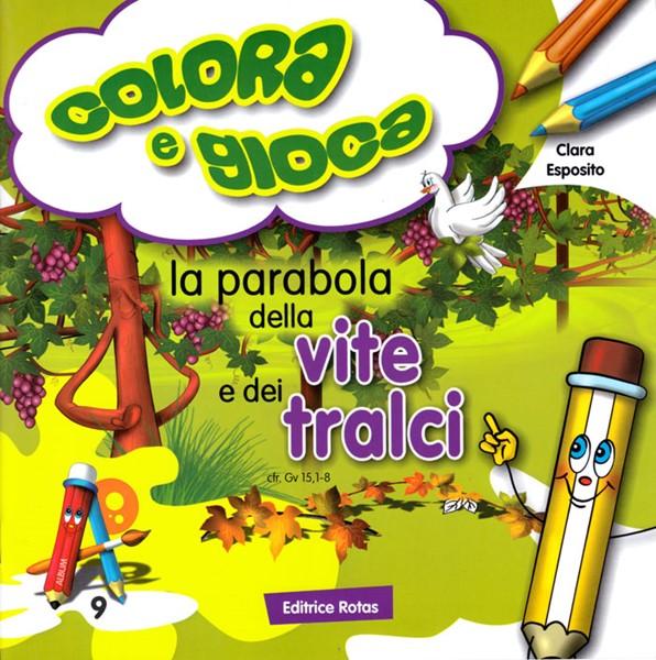 La parabola della vite e dei tralci - Libro da colorare con giochi (Spillato)
