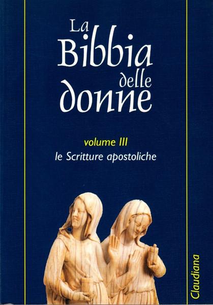 La Bibbia delle donne Vol. 3 Le scritture apostoliche (Brossura)