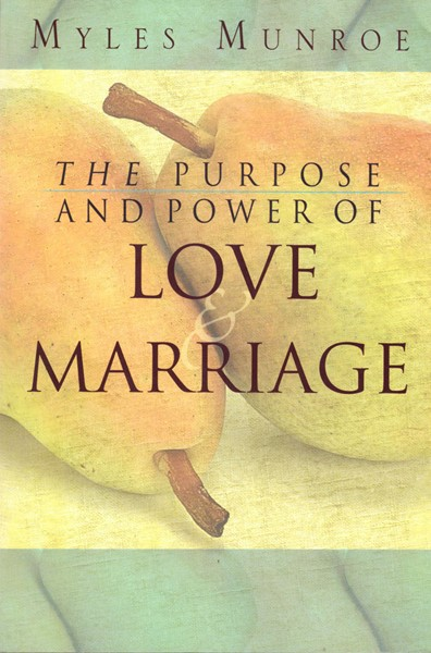 The purpose and power of love and marriage (Brossura)