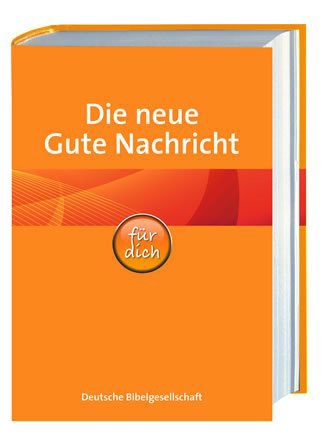 Die neue Gute Nachricht Bibel für dich - Bibbia in Tedesco in lingua corrente (Copertina Rigida)