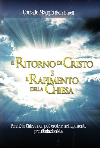 Il ritorno di Cristo e il rapimento della chiesa (Brossura)