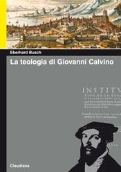 La teologia di Giovanni Calvino