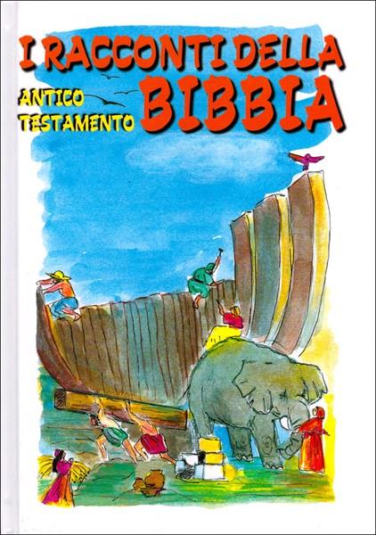 I Racconti della Bibbia -  Antico Testamento (Copertina rigida)