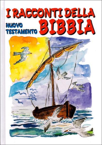I Racconti della Bibbia -  Nuovo Testamento (Copertina rigida)