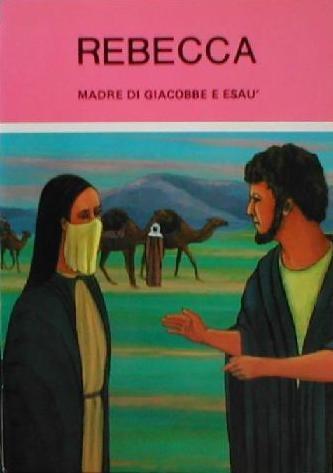 Rebecca, madre di Giacobbe e Esaù (Spillato)