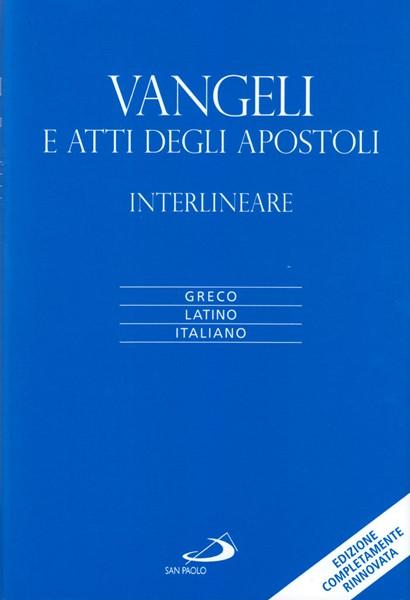 Vangeli e Atti degli Apostoli Interlineare