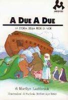 A due a due - La storia della fede di Noè
