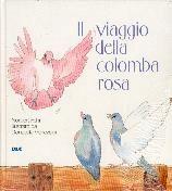 Il viaggio della colomba rosa (Brossura)