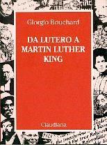 Da lutero a Martin Luther King (Brossura)