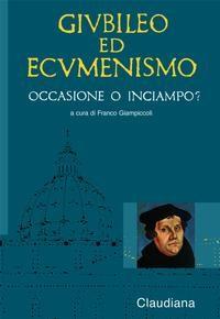 Giubileo ed ecumenismo - Occasione o inciampo