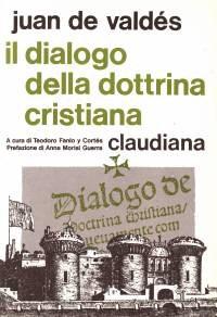 Il dialogo della dottrina cristiana - A cura di Teodoro Fanlo Y Cortes (Brossura)