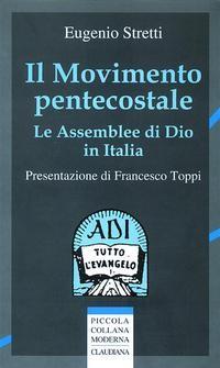 Il movimento pentecostale - Le Assemblee di Dio in Italia (Brossura)