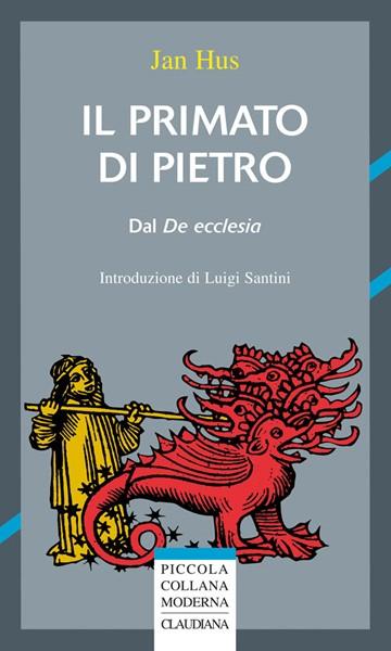 Il primato di Pietro (dal De Ecclesia) (Brossura)