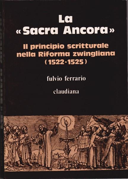 La sacra ancora - Il principio scritturale nella Riforma zwingliana (Brossura)