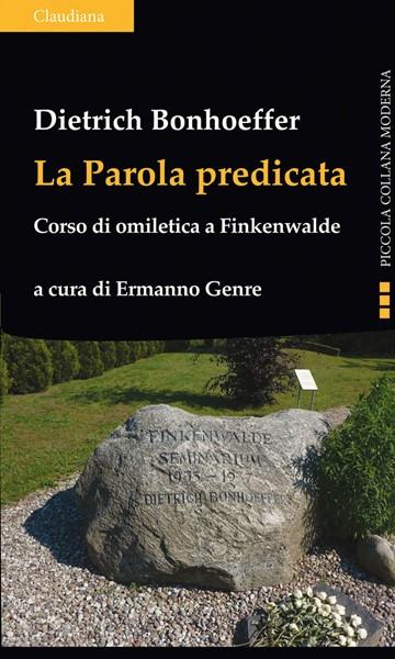 La Parola predicata - Corso di omiletica a Finkenwalde (Brossura)