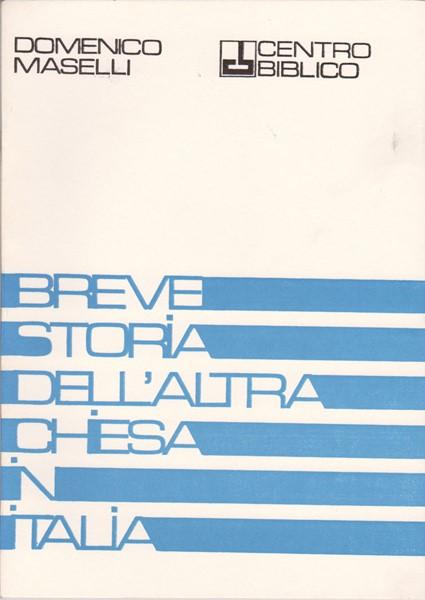 Breve storia dell'altra chiesa in Italia (Brossura)