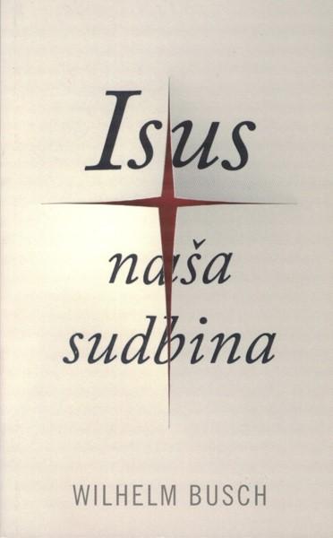Isus naša sudbina (Brossura)