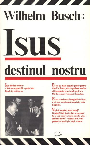 Isus destinul nostru (Brossura)