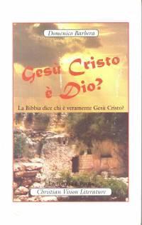 Gesù cristo è Dio? La Bibbia dice chi è veramente Gesù Cristo?