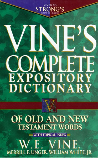 Vine's Complete Expository Dictionary of Old and New Testament Words (Copertina rigida)