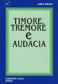 Timore, tremore e audacia (Brossura)