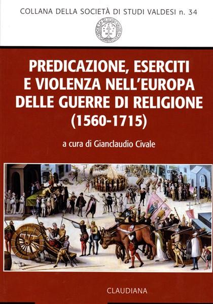 Predicazione, eserciti e violenza nell'europa delle guerre di religione (Brossura)