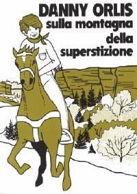 Danny Orlis sulla montagna della superstizione (Brossura)