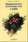 Sieropositivo: convivere con l'AIDS
