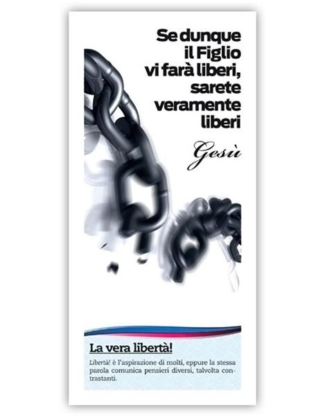 La vera libertà! - Confezione da 500 opuscoli (Volantino)