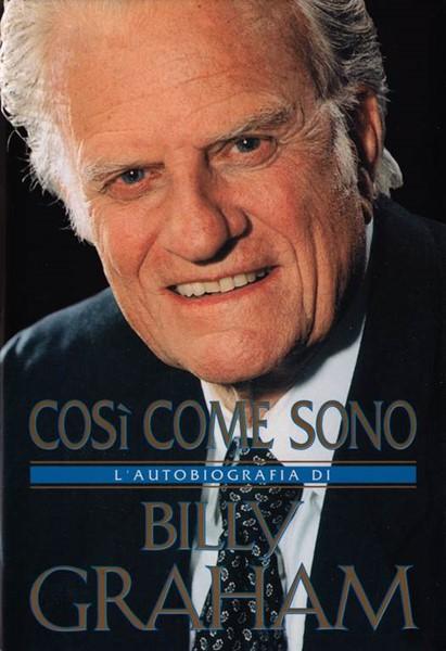 Così come sono - L'autobiografia di Billy Graham (Copertina rigida)