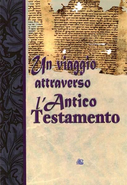 Un viaggio attraverso l'Antico Testamento (Brossura)