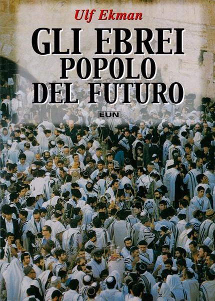Gli Ebrei popolo del futuro (Brossura)