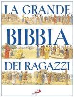 La grande Bibbia dei ragazzi (Copertina Rigida)