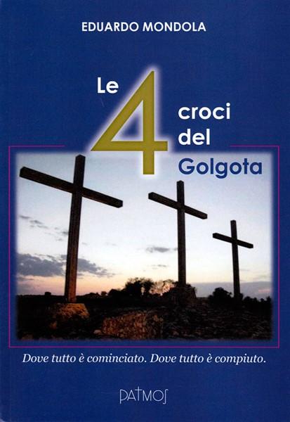 Le 4 croci del Golgota (Brossura)
