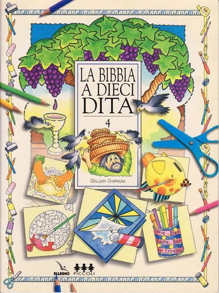 La Bibbia a 10 dita - Vol. 4 - Idee per lavoretti per fanciulli di 6-12 anni (Spillato)