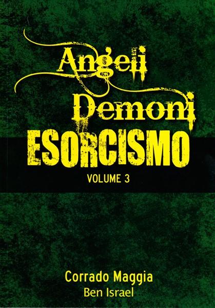 Angeli Demoni Esorcismo vol. 3 (Brossura)