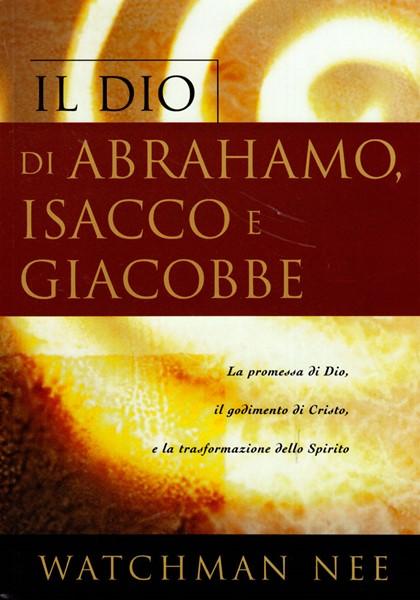 Il Dio di Abrahamo, Isacco e Giacobbe (Brossura)