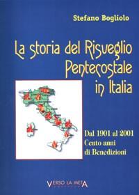 La storia del Risveglio Pentecostale in Italia - Dal 1901 al 2001: Cento anni di benedizioni (Brossura)